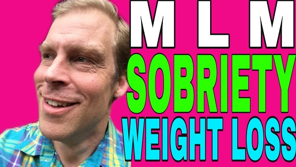 Network Marketing, Sobriety, and Weight Loss