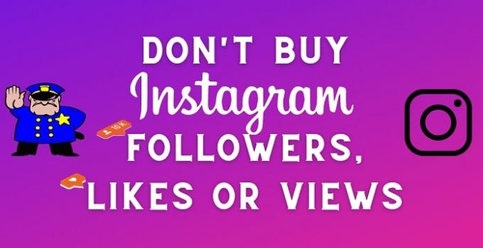 Reasons To Avoid Buying Instagram Followers And Likes